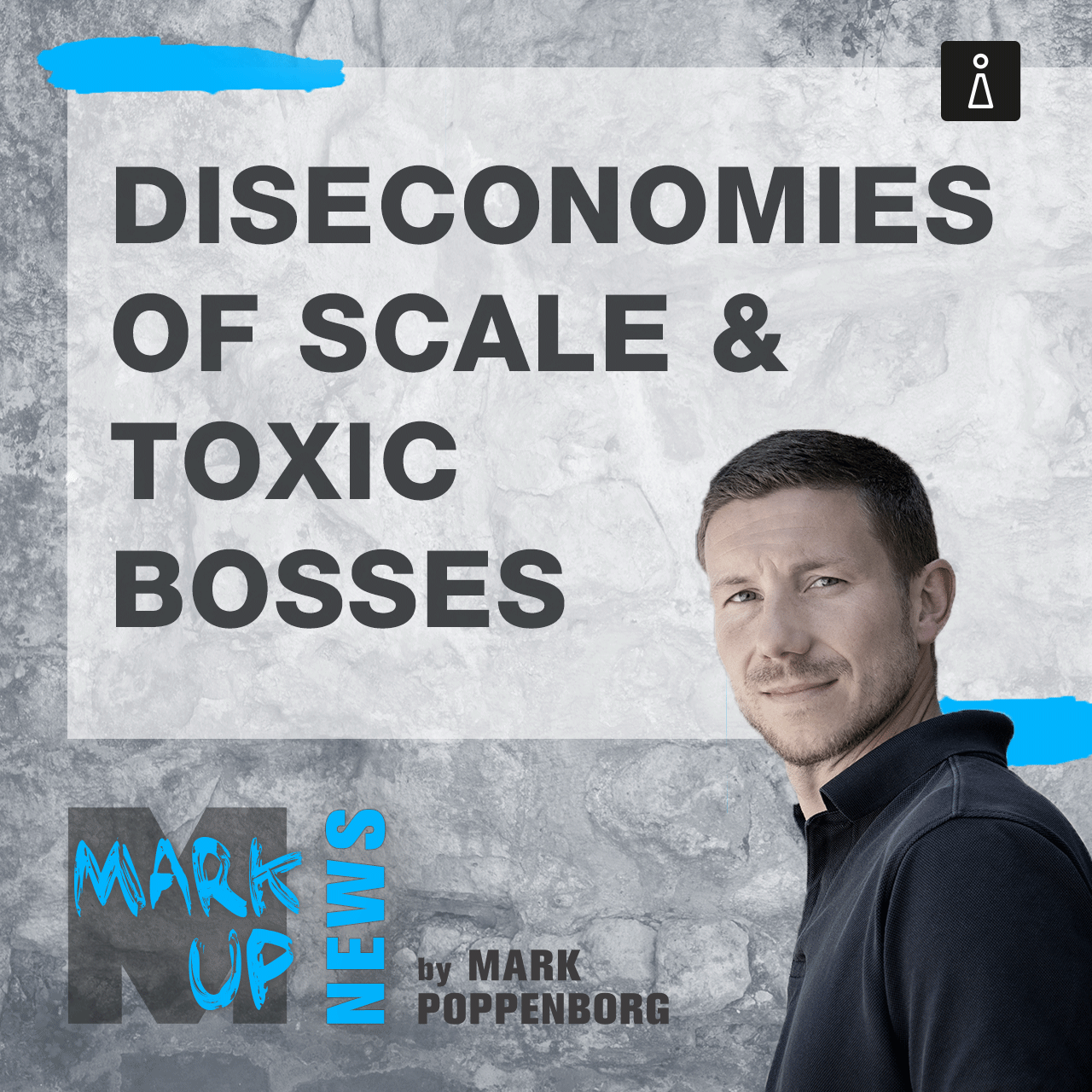 MarkUp News: Diseconomies o scale & toxic bosses
